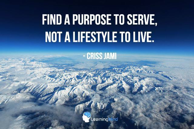 find-a-purpose-to-serve-not-a-lifestyle-to-live