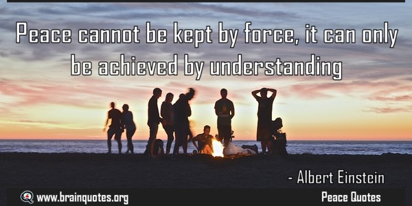 Peace-cannot-be-kept-by-force-it-can-only-be-Peace-Quote-by-Albert-Einstein
